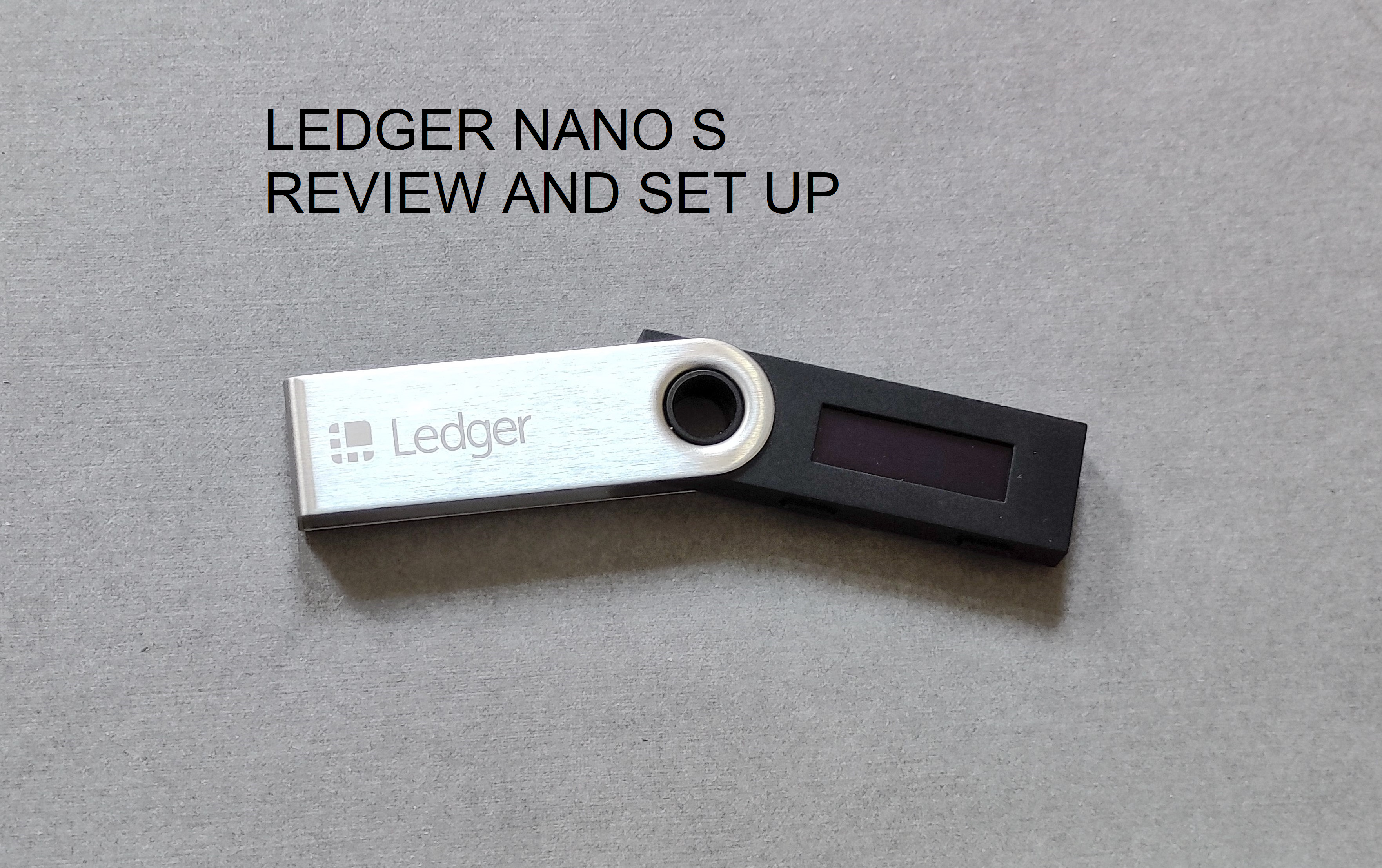 Ledger Nano S Review Set Up and Complete Guide for Beginners