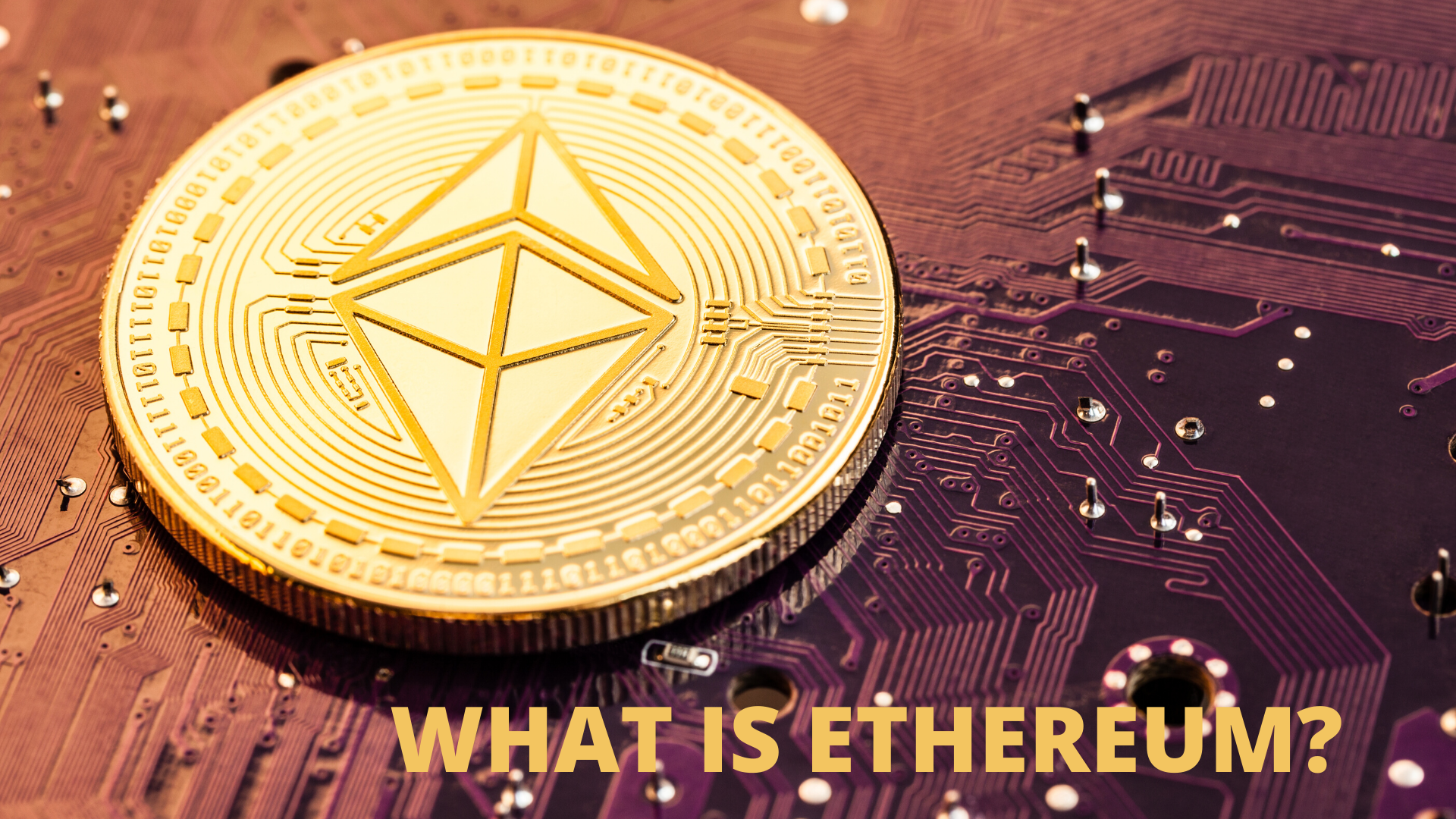 What is Ethereum and How Does it Work
