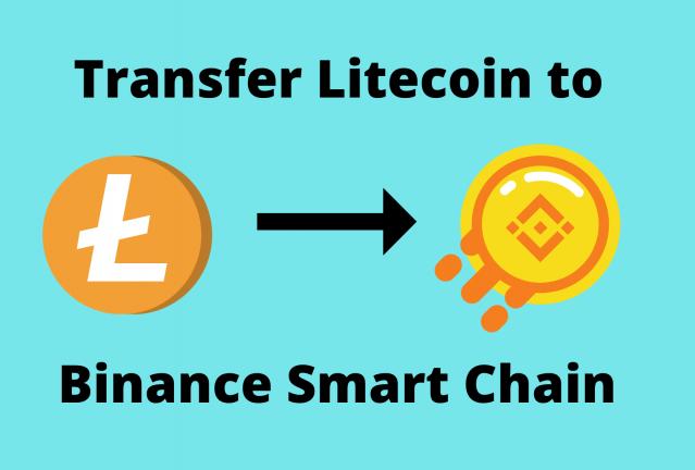 Transfer Litecoin to Binance Smart Chain