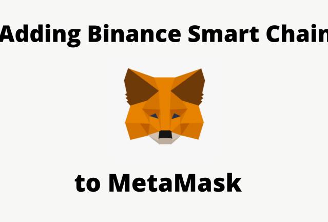 adding binance smart chain to metamask