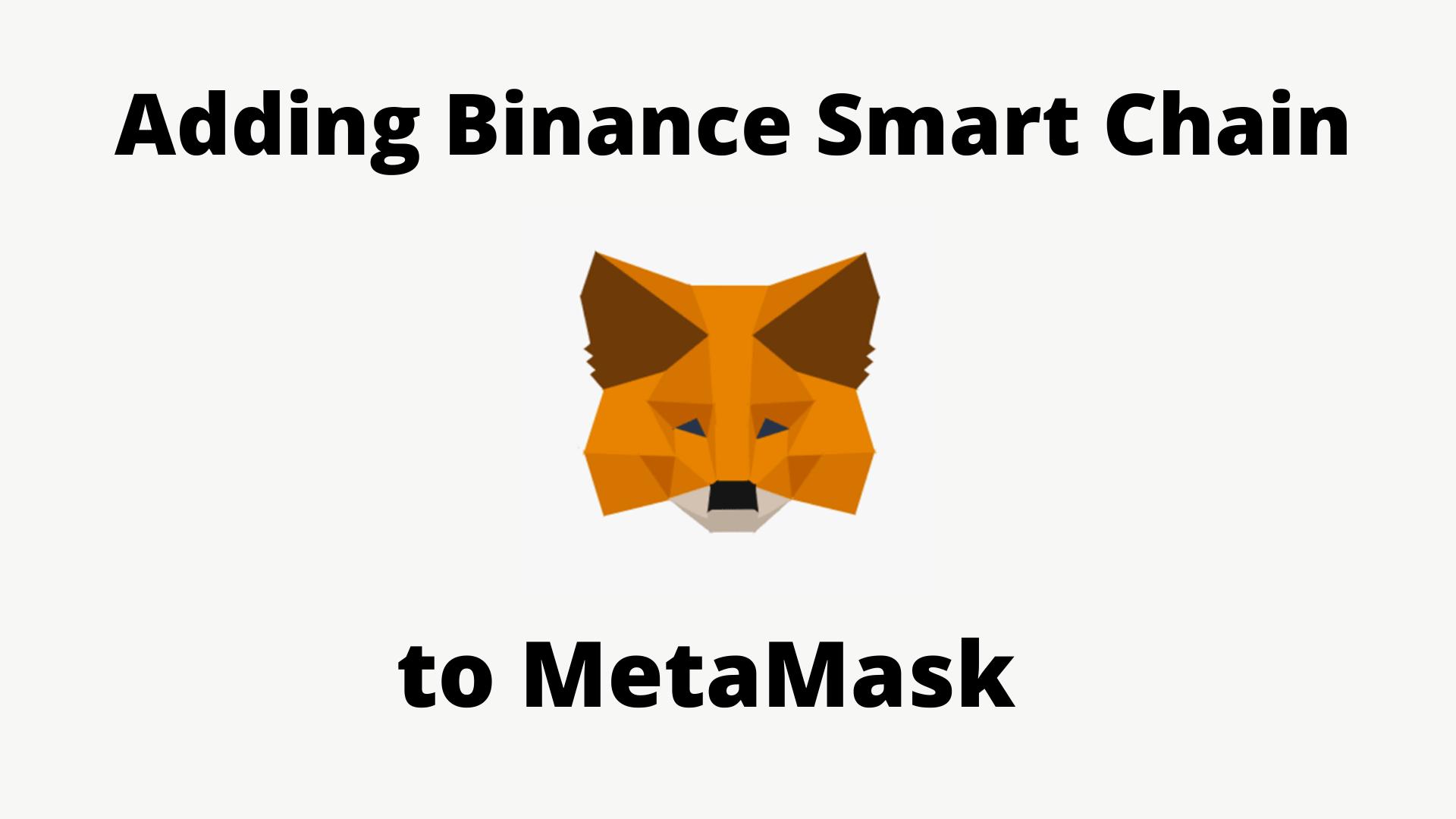 How to add Binance Smart Chain to MetaMask