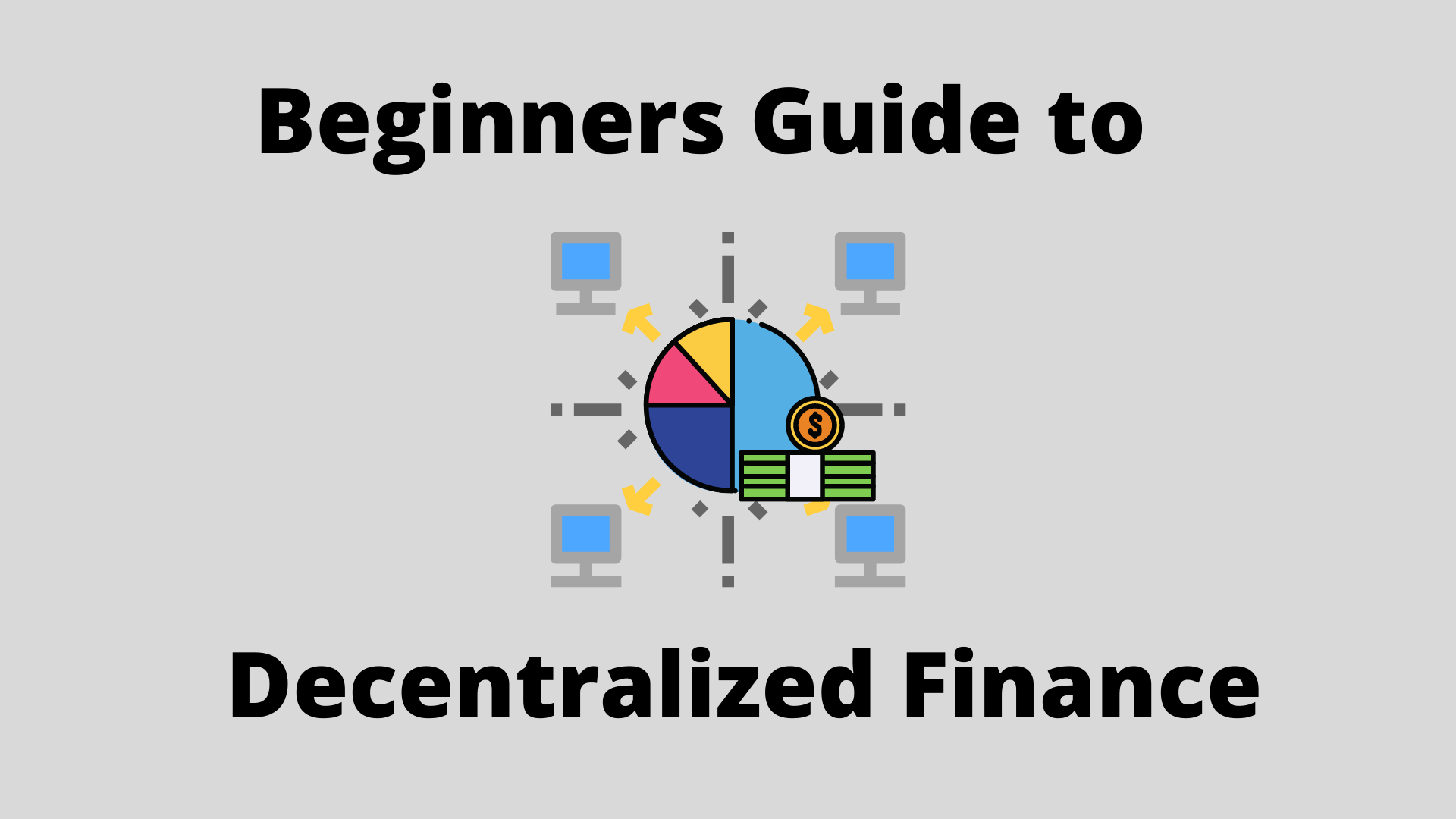 Beginners Guide to Decentralized Finance (DeFi)